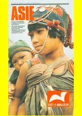 Asie : fakta a reportáže o zemích asijského kontinentu  (odkaz v elektronickém katalogu)