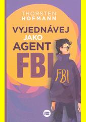 Vyjednávej jako agent FBI  (odkaz v elektronickém katalogu)