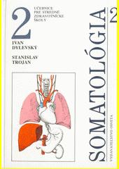 Somatológia : učebnice pre stredné zdravotnícke školy. 2  (odkaz v elektronickém katalogu)