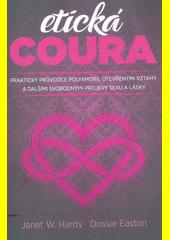 Etická coura : praktický průvodce polyamorií, otevřenými vztahy a dalšími svobodnými projevy sexu a lásky  (odkaz v elektronickém katalogu)