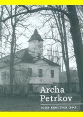 Archa Petrkov  (odkaz v elektronickém katalogu)