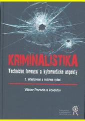 Kriminalistika : technické, forenzní a kybernetické aspekty  (odkaz v elektronickém katalogu)