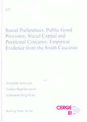 Social preferences, public good provision, social capital and positional concerns : empirical evidence from the South Caucasus  (odkaz v elektronickém katalogu)