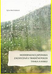 Modernizace Japonska zachycená v tradiční poezii tanka a haiku  (odkaz v elektronickém katalogu)