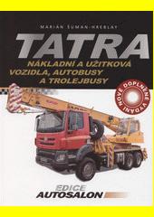 Tatra : nákladní a užitková vozidla, autobusy a trolejbusy  (odkaz v elektronickém katalogu)