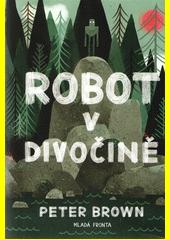 Robot v divočině  (odkaz v elektronickém katalogu)
