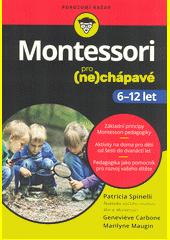 Montessori pro (ne)chápavé : 6-12 let  (odkaz v elektronickém katalogu)