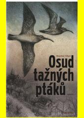 Osud tažných ptáků : román  (odkaz v elektronickém katalogu)