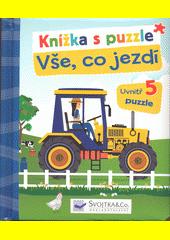 Vše, co jezdí : knížka s puzzle  (odkaz v elektronickém katalogu)