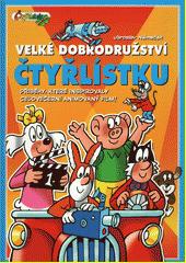 Velké dobrodružství Čtyřlístku : příběhy, které ispirovaly celovečerní animovný film!  (odkaz v elektronickém katalogu)