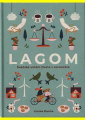 Lagom : švédské umění života v rovnováze  (odkaz v elektronickém katalogu)