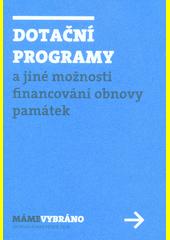 Dotační programy a jiné možnosti financování obnovy památek (odkaz v elektronickém katalogu)