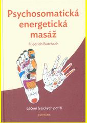 Psychosomatická energetická masáž : uvolnění blokád, léčení fyzických potíží, vyladění jemněhmotných úrovní, čištění psychiky  (odkaz v elektronickém katalogu)