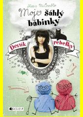 Deník rebelky. Moje šáhlý bábinky  (odkaz v elektronickém katalogu)