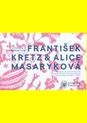 František Kretz & Alice Masaryková : výstava : Národopisné muzeum Národního muzea = exhibiton : Ethnographic Museum of the National Museum (odkaz v elektronickém katalogu)