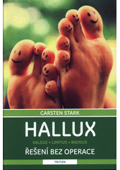 Hallux : valgus, limitus, rigidus : řešení bez operace  (odkaz v elektronickém katalogu)