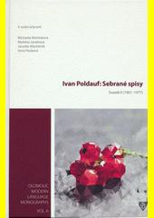 Ivan Poldauf: Sebrané spisy. Svazek II, (1961-1977)  (odkaz v elektronickém katalogu)