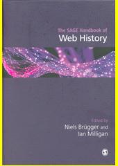 The SAGE handbook of web history  (odkaz v elektronickém katalogu)