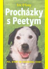 Procházky s Peetym : pes, který mi zachránil život  (odkaz v elektronickém katalogu)