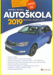 Autoškola : pravidla, značky, testy : 2019 : aktualizováno k 11.1.2019 v souladu s platnými zákony a vyhláškami : učebnice je určena pro získávání a zdokonalování odborné způsobilosti k řízení motorových vozidel  (odkaz v elektronickém katalogu)