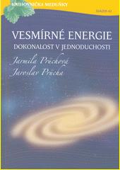Vesmírné energie : dokonalost v jednoduchosti  (odkaz v elektronickém katalogu)