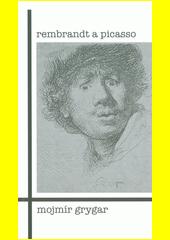 Rembrandt a Picasso  (odkaz v elektronickém katalogu)