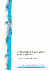 Problematika právní úpravy právnických osob : analýzy a teze k diskusi  (odkaz v elektronickém katalogu)