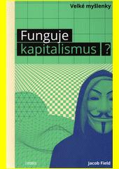 Funguje kapitalismus?  (odkaz v elektronickém katalogu)