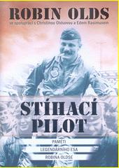 Stíhací pilot : paměti legendárního esa Robina Oldse  (odkaz v elektronickém katalogu)
