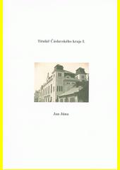 Titulář Čáslavského kraje I.  (odkaz v elektronickém katalogu)