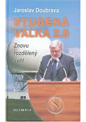 Studená válka 2.0 : znovu rozdělený svět  (odkaz v elektronickém katalogu)