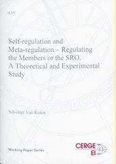 Self-regulation and meta-regulation - regulating the members or the SRO : a theoretical and experimental study  (odkaz v elektronickém katalogu)