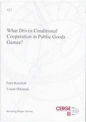 What drives conditional cooperation in public goods games?  (odkaz v elektronickém katalogu)
