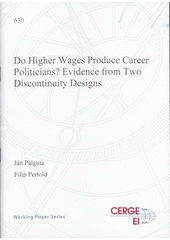 Do higher wages produce career politicians? : evidence from two discontinuity designs  (odkaz v elektronickém katalogu)