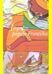 Impulzy papeže Františka : kolektivní monografie  (odkaz v elektronickém katalogu)
