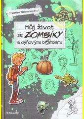 Můj život se zombíky a dýňovými bombami  (odkaz v elektronickém katalogu)