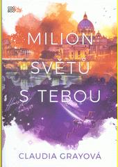 Milion světů s tebou  (odkaz v elektronickém katalogu)