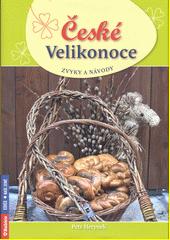 České Velikonoce : zvyky a návody  (odkaz v elektronickém katalogu)