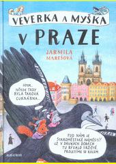 Veverka a Myška v Praze  (odkaz v elektronickém katalogu)