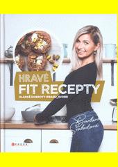 Hravé fit recepty : sladké dobroty @baru_svobb  (odkaz v elektronickém katalogu)