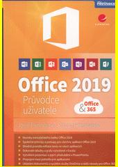 Office 2019 & Office 365 : průvodce uživatele  (odkaz v elektronickém katalogu)