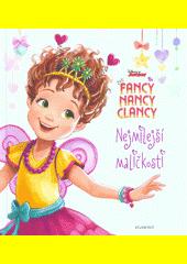 Fancy, Nancy, Clancy. Nejmilejší maličkosti  (odkaz v elektronickém katalogu)
