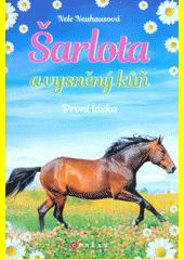 Šarlota a vysněný kůň. První láska  (odkaz v elektronickém katalogu)