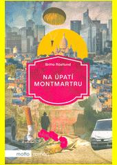 Na úpatí Montmartru  (odkaz v elektronickém katalogu)