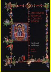 Středověké rukopisy v českých zemích : handbušek kodikologa  (odkaz v elektronickém katalogu)