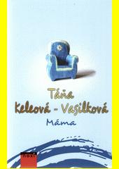 Máma  (odkaz v elektronickém katalogu)