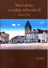 Staré domy a rodiny táborské. II. díl  (odkaz v elektronickém katalogu)