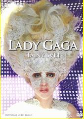 Lady Gaga. Tajný svět  (odkaz v elektronickém katalogu)