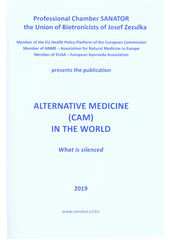 Alternative medicine (CAM) in the world : what is silenced  (odkaz v elektronickém katalogu)