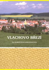 Vlachovo Březí na dobových pohlednicích  (odkaz v elektronickém katalogu)
